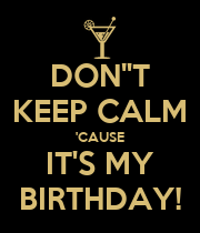 "DON""T KEEP CALM 'CAUSE IT'S MY BIRTHDAY! - Personalised Poster large"