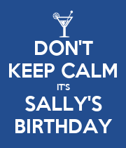 DON'T KEEP CALM IT'S SALLY'S BIRTHDAY - Personalised Large Wall Decal