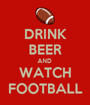 DRINK BEER AND  WATCH FOOTBALL - Personalised Poster large