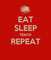 EAT SLEEP TEACH REPEAT  - Personalised Poster small