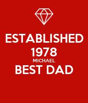 ESTABLISHED 1978 MICHAEL BEST DAD  - Personalised Poster large