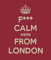 F*** CALM WE'RE FROM LONDON - Personalised Poster large