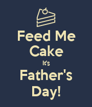 Feed Me Cake It's Father's Day! - Personalised Poster large