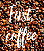 First, coffee - Personalised Large Wall Decal