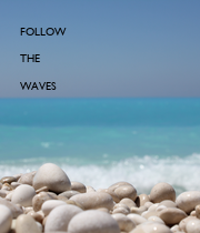 FOLLOW   THE  WAVES - Personalised Poster large