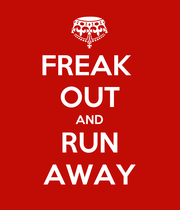 FREAK  OUT AND RUN AWAY - Personalised Poster large