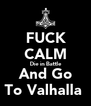 FUCK  CALM Die in Battle And Go To Valhalla  - Personalised Poster large