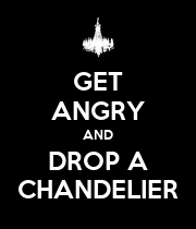 GET ANGRY AND DROP A CHANDELIER - Personalised Large Wall Decal