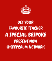 GET YOUR FAVOURITE TEACHER A SPECIAL BESPOKE PRESENT NOW @KEEPCALM NETWORK - Personalised Poster large