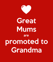 Great Mums are promoted to Grandma - Personalised Poster large