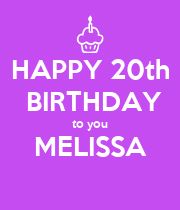 HAPPY 20th  BIRTHDAY to you MELISSA  - Personalised Poster large