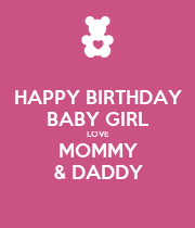 HAPPY BIRTHDAY BABY GIRL LOVE MOMMY & DADDY - Personalised Poster large