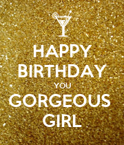 HAPPY BIRTHDAY YOU GORGEOUS  GIRL - Personalised Poster large