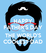 HAPPY FATHER'S DAY TO THE WORLD'S COOLEST DAD - Personalised Poster small