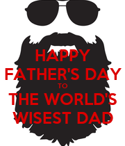 HAPPY FATHER'S DAY TO THE WORLD'S WISEST DAD - Personalised Large Wall Decal