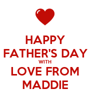 HAPPY FATHER'S DAY WITH LOVE FROM MADDIE - Personalised Poster large