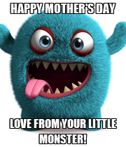 HAPPY MOTHER'S DAY LOVE FROM YOUR LITTLE MONSTER! - Personalised Poster large