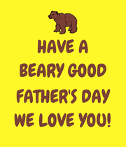HAVE A BEARY GOOD  FATHER'S DAY WE LOVE YOU! - Personalised Large Wall Decal