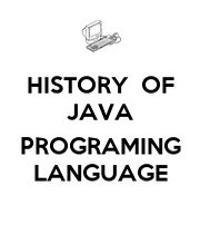 HISTORY  OF JAVA  PROGRAMING LANGUAGE - Personalised Poster large