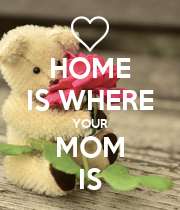 HOME IS WHERE YOUR MOM IS - Personalised Poster small