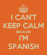 I CAN'T KEEP CALM BECAUSE I'M SPANISH - Personalised Poster large