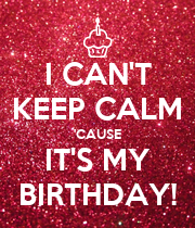 I CAN'T KEEP CALM 'CAUSE IT'S MY BIRTHDAY! - Personalised Poster large