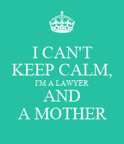 I CAN'T KEEP CALM, I'M A LAWYER AND A MOTHER - Personalised Large Wall Decal