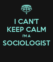 I CAN'T KEEP CALM I'M A SOCIOLOGIST  - Personalised Large Wall Decal