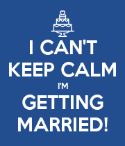 I CAN'T KEEP CALM I'M GETTING MARRIED! - Personalised Poster large