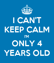 I CAN'T KEEP CALM I'M  ONLY 4 YEARS OLD - Personalised Large Wall Decal