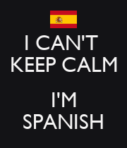I CAN'T  KEEP CALM  I'M SPANISH - Personalised Poster large
