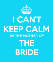 I CAN'T KEEP CALM I'M THE MOTHER OF THE BRIDE - Personalised Poster large