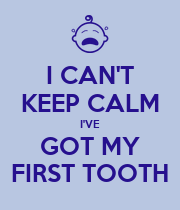 I CAN'T KEEP CALM I'VE GOT MY FIRST TOOTH - Personalised Large Wall Decal