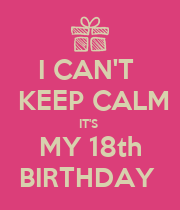 I CAN'T   KEEP CALM IT'S  MY 18th BIRTHDAY  - Personalised Large Wall Decal