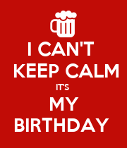 I CAN'T   KEEP CALM IT'S  MY BIRTHDAY  - Personalised Large Wall Decal