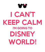 I CAN'T KEEP CALM I'M GOING TO DISNEY WORLD! - Personalised Poster large