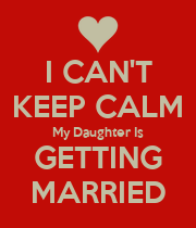 I CAN'T KEEP CALM My Daughter Is GETTING MARRIED - Personalised Poster large