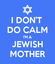 I DON'T  DO CALM I'M A JEWISH MOTHER - Personalised Poster large