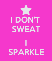 I DON'T  SWEAT  I SPARKLE - Personalised Poster large