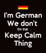 I'm German We don't  Do that  Keep Calm Thing - Personalised Poster large