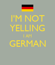 I'M NOT YELLING I AM GERMAN  - Personalised Poster large