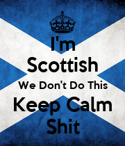I'm Scottish We Don't Do This Keep Calm Shit - Personalised Poster large