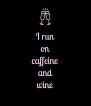 I run on caffeine and wine - Personalised Large Wall Decal