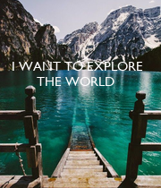 I WANT TO EXPLORE 