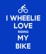 I WHEELIE LOVE RIDING MY BIKE - Personalised Poster large