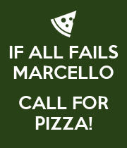 IF ALL FAILS MARCELLO  CALL FOR PIZZA! - Personalised Poster large
