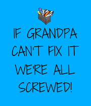 IF GRANDPA CAN'T FIX IT  WE'RE ALL SCREWED! - Personalised Medium Adhesive Poster
