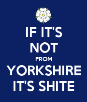IF IT'S NOT FROM YORKSHIRE IT'S SHITE - Personalised Poster large