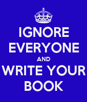 IGNORE EVERYONE AND WRITE YOUR BOOK - Personalised Large Wall Decal