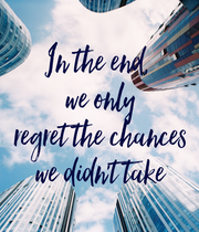 In the end,  we only regret the chances we didn't take - Personalised Large Wall Decal